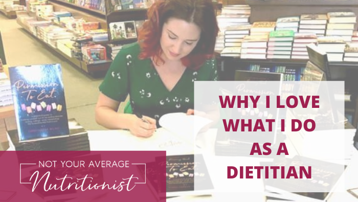 WHY I LOVE WHAT I DO AS A DIETITIAN