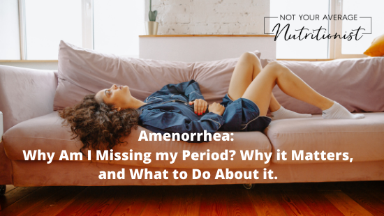 Amenorrhea: Why Am I Missing my Period? Why it Matters, and What to Do About it