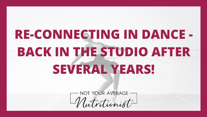 RE-CONNECTING IN DANCE – BACK IN THE STUDIO AFTER SEVERAL YEARS!