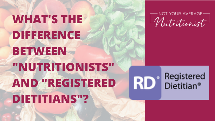 "WHAT'S THE DIFFERENCE BETWEEN ""NUTRITIONISTS"" AND ""REGISTERED DIETITIANS""?"