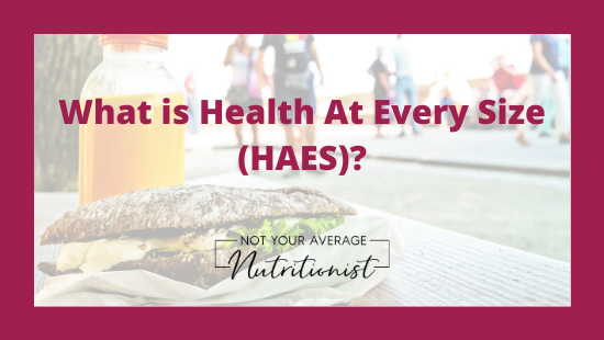 What is Health At Every Size (HAES)?