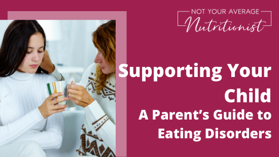 Supporting Your Child: A Parent's Guide to Eating Disorders
