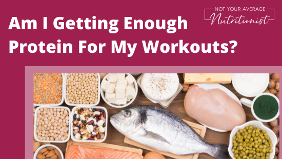 Am I Getting Enough Protein For My Workouts?