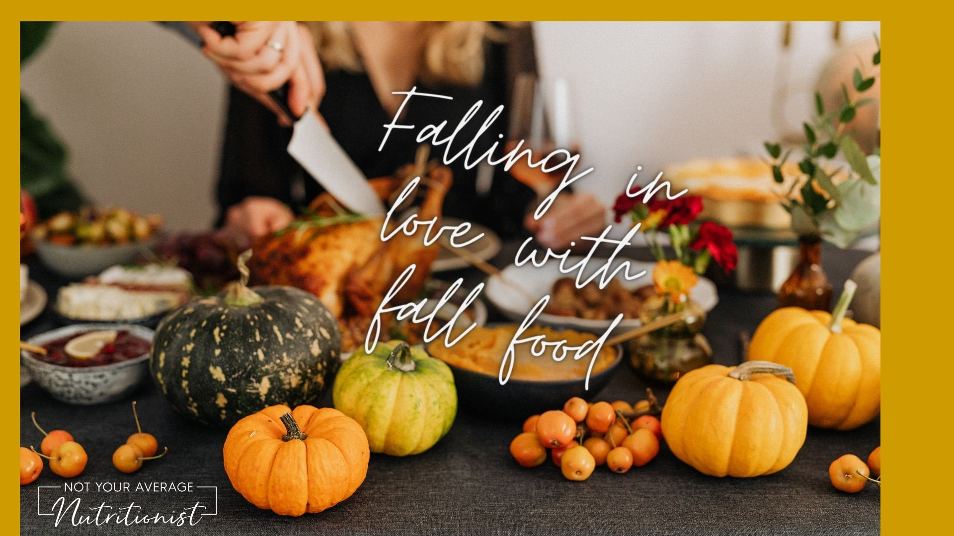 Falling in love with fall foods